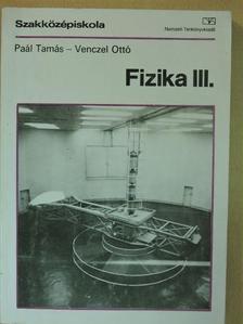 Paál Tamás - Fizika III. [antikvár]
