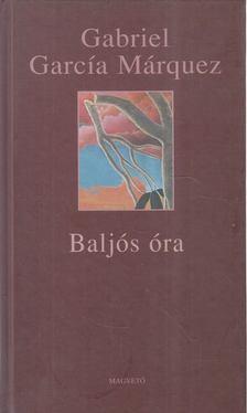 Gabriel García Márquez - Baljós óra [antikvár]