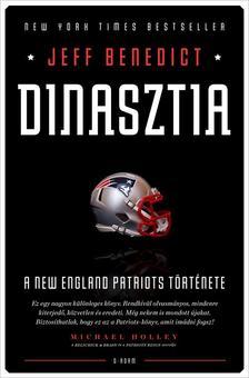 Jeff Benedict - Dinasztia - A New England Patriots története