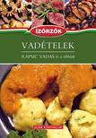 Róka Ildikó - VADÉTELEK - RAPSICS VADAS és a többiek Ízörzők szakácskönyv sorozat  7. kötete