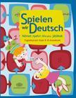 Spielen wir Deutsch Német nyelvi társas játékokFoglalkoztató füzet 8-10 éveseknek
