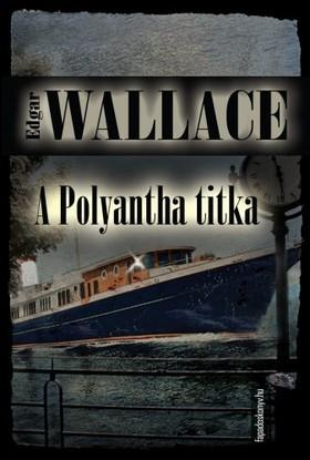 Edgar Wallace - A Polyantha titka
