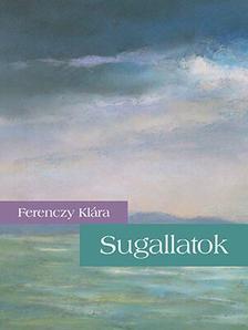 FERENCZY KLÁRA - Sugallatok
