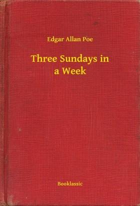 Edgar Allan Poe - Three Sundays in a Week [eKönyv: epub, mobi]