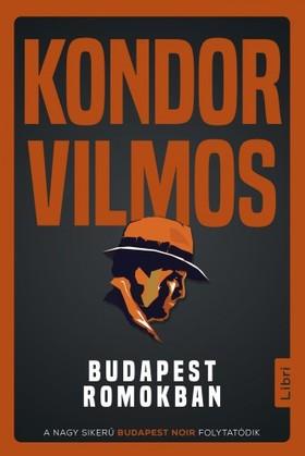 Kondor Vilmos - Budapest romokban