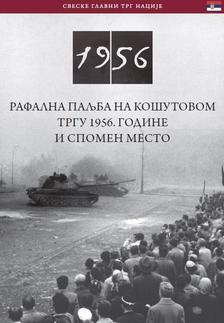 Németh Csaba - Rafalna paljba na ko utovom trgu 1956. godine i spomen mesto