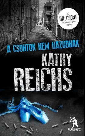 Kathy Reichs - A csontok nem hazudnak [antikvár]
