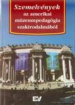 Foghtüy Krisztina Dr. (szerk.) - Szemelvények az amerikai múzeumpedagógia szakirodalmából [antikvár]