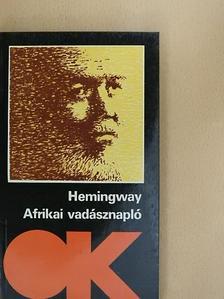 Ernest Hemingway - Afrikai vadásznapló [antikvár]
