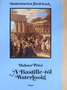 Hahner Péter - A Bastille-tól Waterlooig [antikvár]