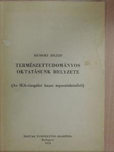 Báthory Zoltán - Természettudományos oktatásunk helyzete [antikvár]