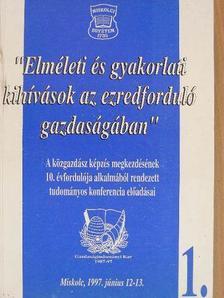 """Bakos István - """"Elméleti és gyakorlati kihívások az ezredforduló gazdaságában"""" 1-2. [antikvár]"""