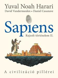Yuval Noah Harari-David Vandermeulen-Daniel Casanave - Sapiens - Rajzolt történelem II.