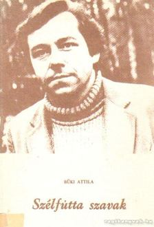 Büki Attila - Szélfútta szavak [antikvár]