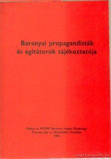 Dr. Kéri Nagy Béla, Dr. Takács József - Baranyai propagandisták és agitátorok tájékoztatója [antikvár]