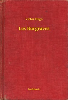 Victor Hugo - Les Burgraves [eKönyv: epub, mobi]