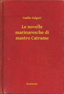 Emilio Salgari - Le novelle marinaresche di mastro Catrame [eKönyv: epub, mobi]