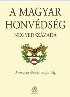 Kiss Zoltán, Isaszegi János, Földesi Ferenc - A Magyar Honvédség negyedszázada [antikvár]