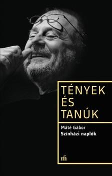 Máté Gábor - Színházi naplók - Tények és tanúk [eKönyv: epub, mobi]