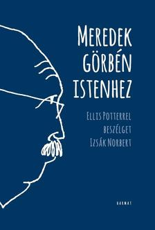 Izsák Norbert - Meredek görbén Istenhez - Ellis Potterrel beszélget Izsák Norbert