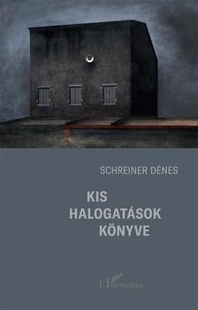 Schreiner Dénes - Kis halogatások könyve