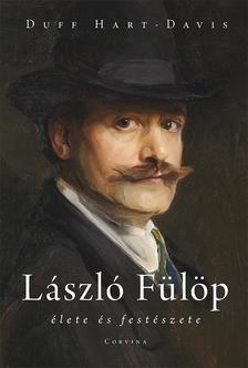 Duff Hart-Davis - László Fülöp élete és festészete