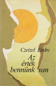 Czeizel Endre - Az érték bennünk van [antikvár]
