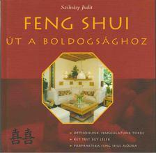 Szilvásy Judit - Feng Shui - Út a boldogsághoz [antikvár]