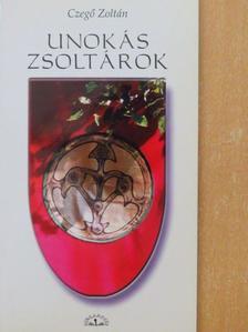 Czegő Zoltán - Unokás zsoltárok [antikvár]