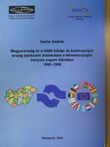 Inotai András - Magyarország és a többi közép- és kelet-európai ország szerkezeti átalakulása a Németországba irányuló export tükrében [antikvár]