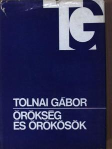 Tolnai Gábor - Örökség és örökösök [antikvár]