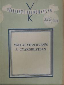 Dr. Szabó László - Vállalatszervezés a gyakorlatban [antikvár]