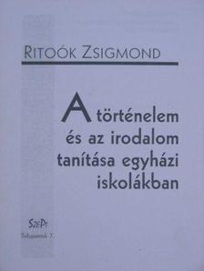 Ritoók Zsigmond - A történelem és az irodalom tanítása egyházi iskolákban [antikvár]