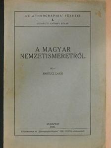 Bartucz Lajos - A magyar nemzetismeretről [antikvár]