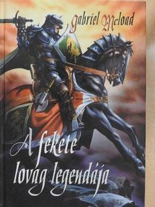 Gabriel McLoad - A fekete lovag legendája [antikvár]