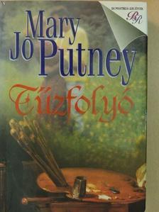 Mary Jo Putney - Tűzfolyó [antikvár]