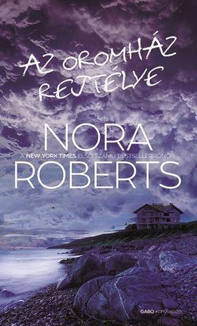 Nora Roberts - Az Oromház rejtélye