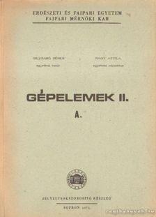 Nagy Attila, Dr. Szabó Dénes - Gépelemek II. A. [antikvár]