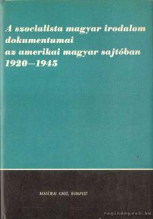 Kovács József - A szocialista magyar irodalom dokumentumai az amerikai magyar sajtóban 1920-1945 [antikvár]