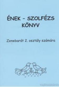 ÉNEK - SZOLFÉZS KÖNYV, ZENEBARÁT 2. OSZTÁLY SZÁMÁRA (BARTL ERZSÉBET)