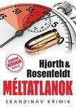 Michael Hjorth - Hans Rosenfeldt - Méltatlanok