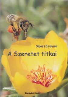 Sípos S. Gyula - A Szeretet titkai [antikvár]