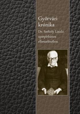 Dr. Székely László - Győrvári krónika