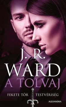 J. R. Ward, - A tolvaj