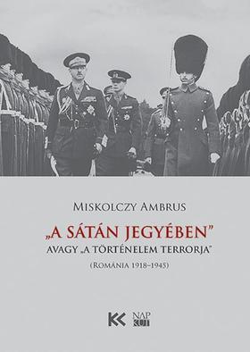 """Miskolczy Ambrus - """"A Sátán jegyében"""", avagy """"a történelem terrorja"""""""