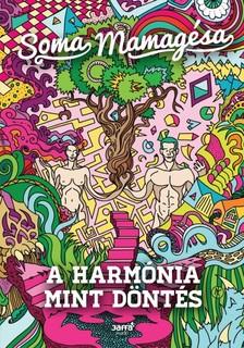 SOMA MAMAG - A harmónia mint döntés [eKönyv: epub, mobi]