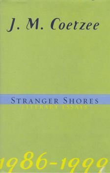 J.M. Coetzee - Stranger Shores [antikvár]
