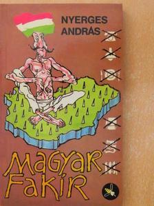 Nyerges András - Magyar fakír [antikvár]