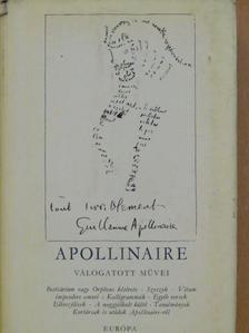 Guillaume Apollinaire - Guillaume Apollinaire válogatott művei [antikvár]