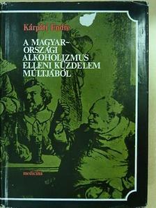 Apor Péter - A magyarországi alkoholizmus elleni küzdelem múltjából [antikvár]